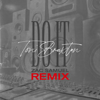 Toni Braxton - Do It (Zac Samuel Remix)
