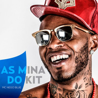 Mc Nego Blue - As Mina do Kit