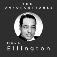 Duke Ellington - The Unforgettable Duke Ellington