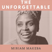 Miriam Makeba - The Unforgettable Miriam Makeba