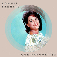 Connie Francis - Our Favourites