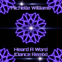 Michelle Williams - Heard a Word (Dance Remix)