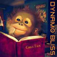 Dynamo Bliss - Girls Talk