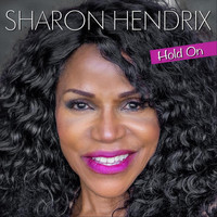 Sharon Hendrix - Hold On