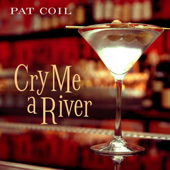 Pat Coil - Cry Me a River (feat. Danny Gottlieb & Jacob Jezioro)