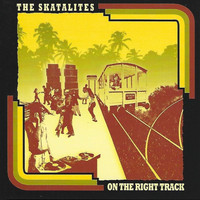 Skatalites - On The Right Track