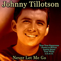 Johnny Tillotson - Never Let Me Go