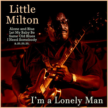 Little Milton - I'm a Lonely Man