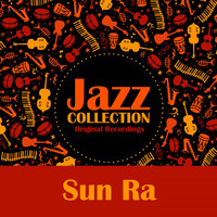 Sun Ra - Jazz Collection (Original Recordings)