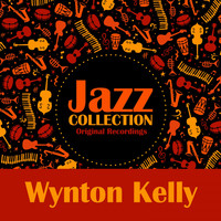 Wynton Kelly - Jazz Collection (Original Recordings)