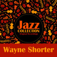 Wayne Shorter - Jazz Collection (Original Recordings)