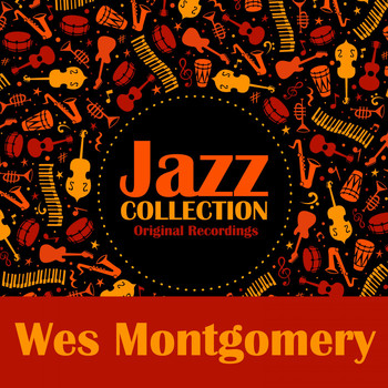 Wes Montgomery - Jazz Collection (Original Recordings)