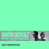 Robin Schulz - In Your Eyes (feat. Alida) (Nicky Romero Remix [Explicit])