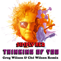 Simply Red - Thinking of You (Greg Wilson & Ché Wilson Remix)