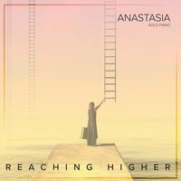 Anastasia - Reaching Higher