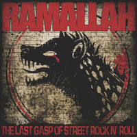 Ramallah - The Last Gasp of Street Rock 'N' Roll (Explicit)