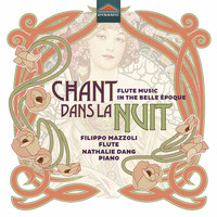Filippo Mazzoli / Nathalie Dang - Chant dans la nuit: Flute Music in the Belle Époque