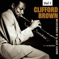 Clifford Brown - Milestones of a Jazz Legend - Clifford Brown, Vol. 1
