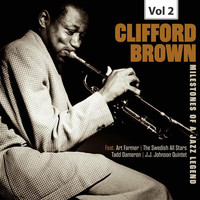 Clifford Brown - Milestones of a Jazz Legend - Clifford Brown, Vol. 2