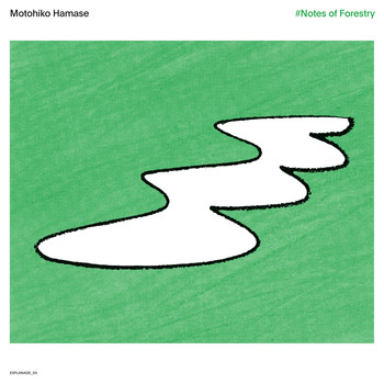 Motohiko Hamase - #Notes of Forestry (2020 Remastered Edition)