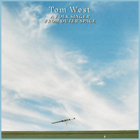Tom West - A Folk Singer From Outer Space