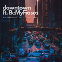 Ish D feat. BeMyFiasco - Downtown