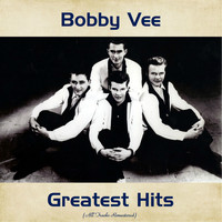 Bobby Vee - Bobby Vee Greatest Hits (All Tracks Remastered)