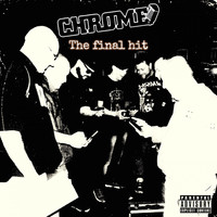 Chrome - The Final Hit (Explicit)