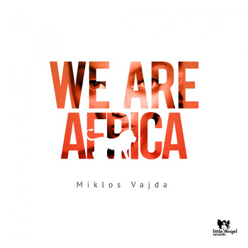 Miklos Vajda - We Are Africa