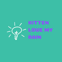 Kitten Piano Nguyen - Kitten Love My Rain