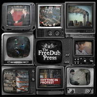 The Freedub Press - Rhythm in Protest