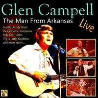 Glen Campbell - The Man from Arkansas Live