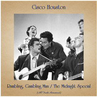 Cisco Houston - Rambling, Gambling Man / The Midnight Special (All Tracks Remastered)