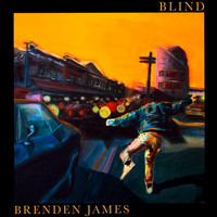 Brenden James - Blind