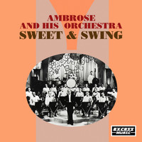 Ambrose & His Orchestra - Sweet & Swing