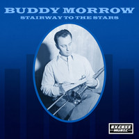 Buddy Morrow - Stairway To The Stars