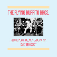The Flying Burrito Brothers - Record Plant Rag, September 9th 1971 (KMET Broadcast)