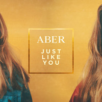 Aber - Just Like You