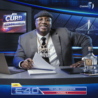 E-40 - The Curb Commentator Channel 1