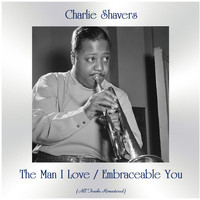 Charlie Shavers - The Man I Love / Embraceable You (Remastered 2020)