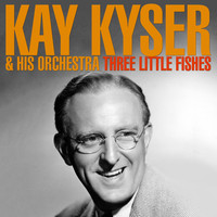 Kay Kyser And His Orchestra - Three Little Fishes