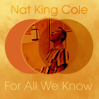 Nat King Cole - For All We Know