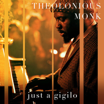 Thelonious Monk - Just a Gigilo