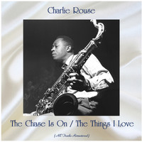 Charlie Rouse - The Chase Is On / The Things I Love (Remastered 2020)