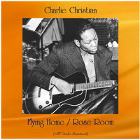 Charlie Christian - Flying Home / Rose Room (Remastered 2020)