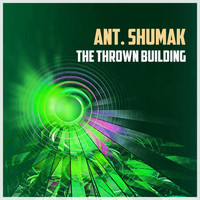Ant. Shumak - The Thrown Building