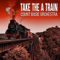 Count Basie Orchestra - Take the a Train