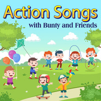 Bunty and Friends - Action Songs