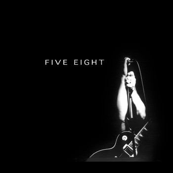 Five Eight - Five Eight
