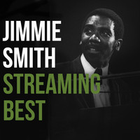 Jimmy Smith - Jimmy Smith, Streaming Best